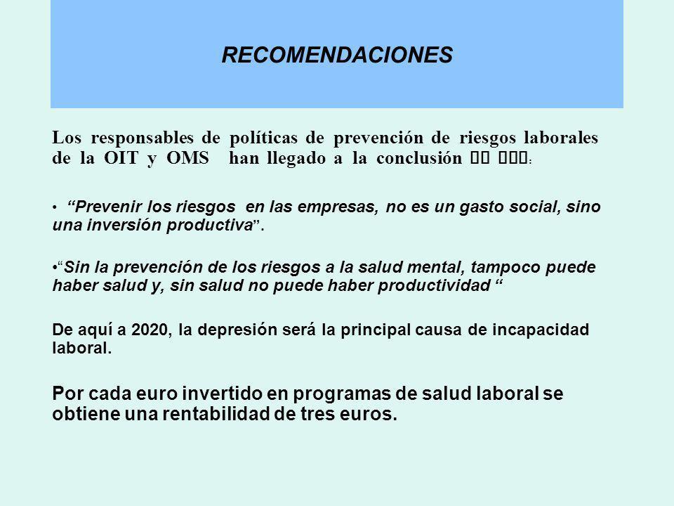 RECOMENDACIONESLos responsables de políticas de prevención de riesgos laborales de la OIT y OMS han llegado a la conclusión de que: