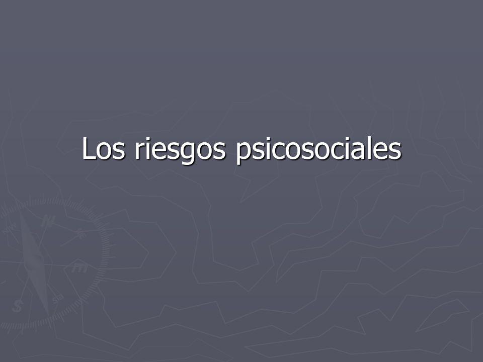 Los riesgos psicosociales