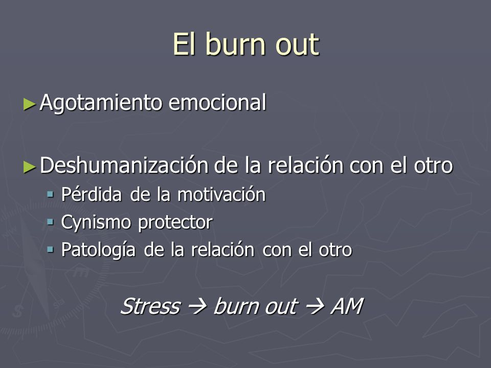El burn out Agotamiento emocional
