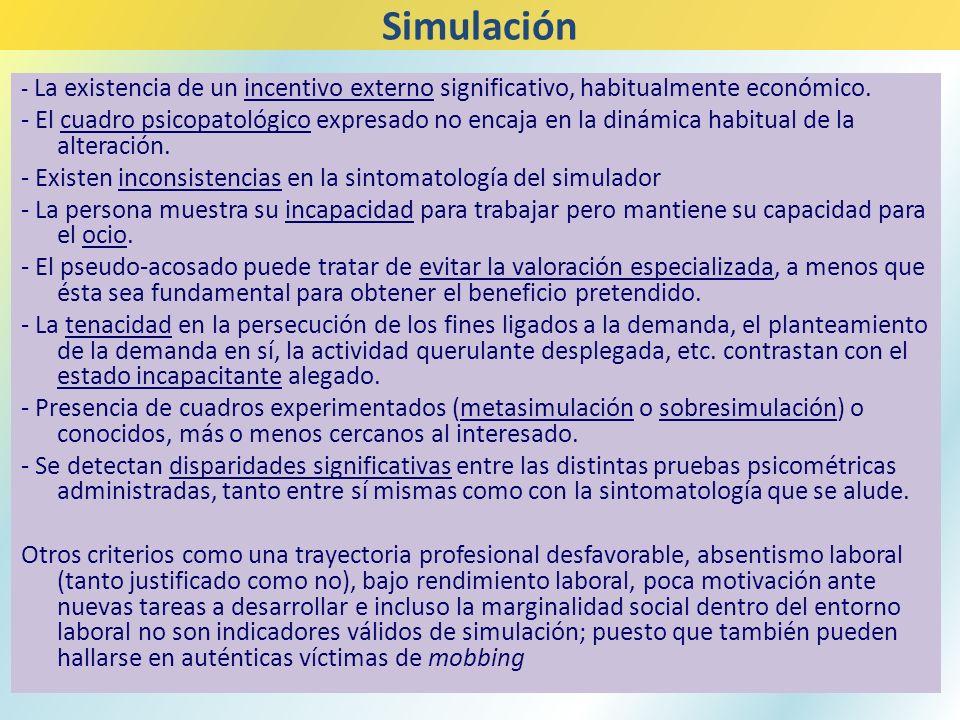 Simulación- La existencia de un incentivo externo significativo, habitualmente económico.