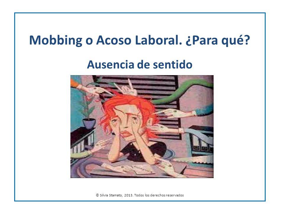 Mobbing o Acoso Laboral. ¿Para qué