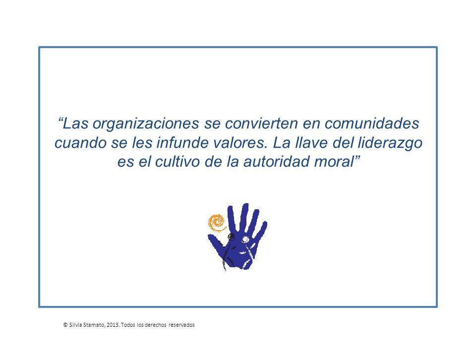 Las organizaciones se convierten en comunidades cuando se les infunde valores. La llave del liderazgo es el cultivo de la autoridad moral