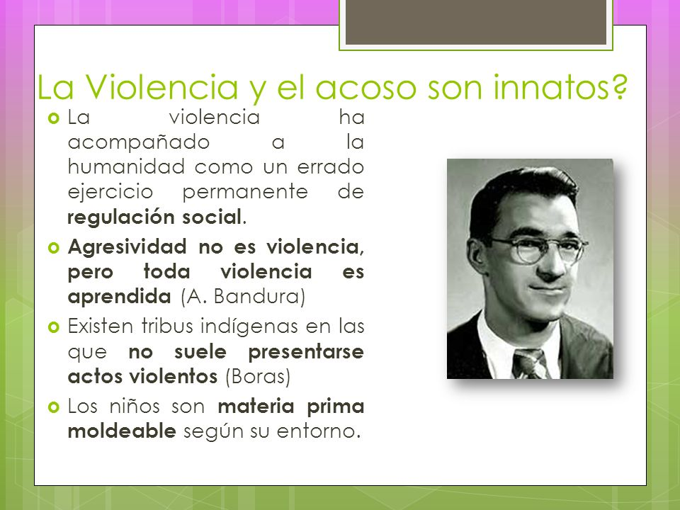 La Violencia y el acoso son innatos