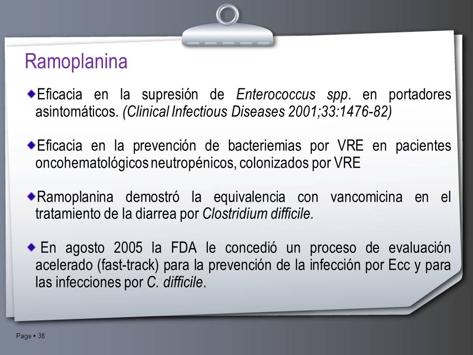 Ramoplanina Eficacia en la supresión de Enterococcus spp. en portadores asintomáticos. (Clinical Infectious Diseases 2001;33:1476-82)