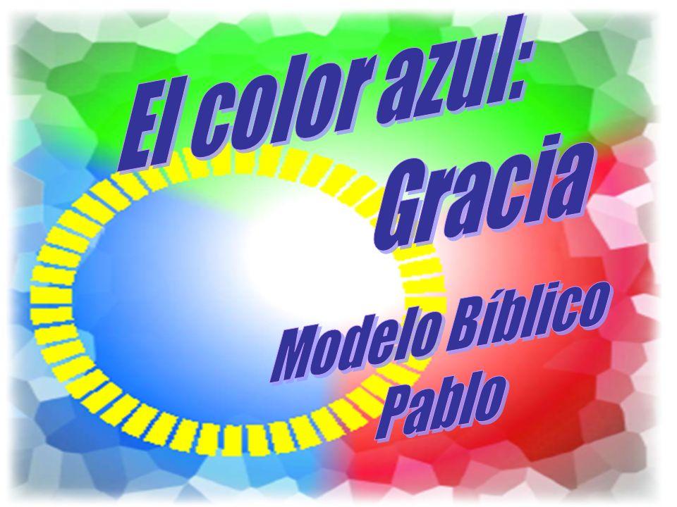 El color azul: Gracia Modelo Bíblico Pablo