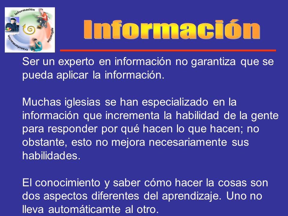 Información Ser un experto en información no garantiza que se pueda aplicar la información.