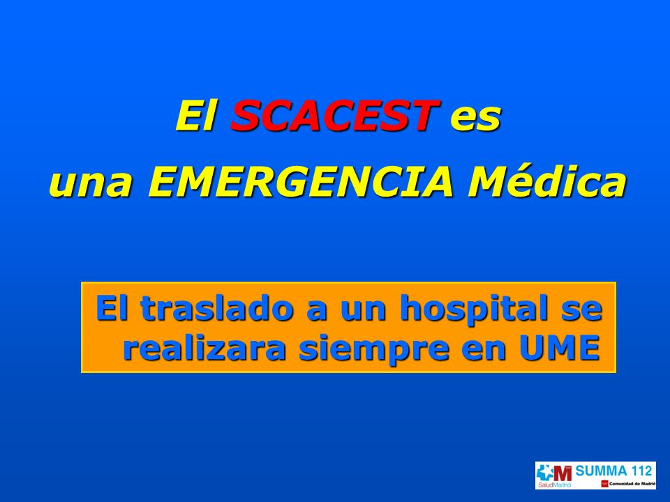 El traslado a un hospital se realizara siempre en UME