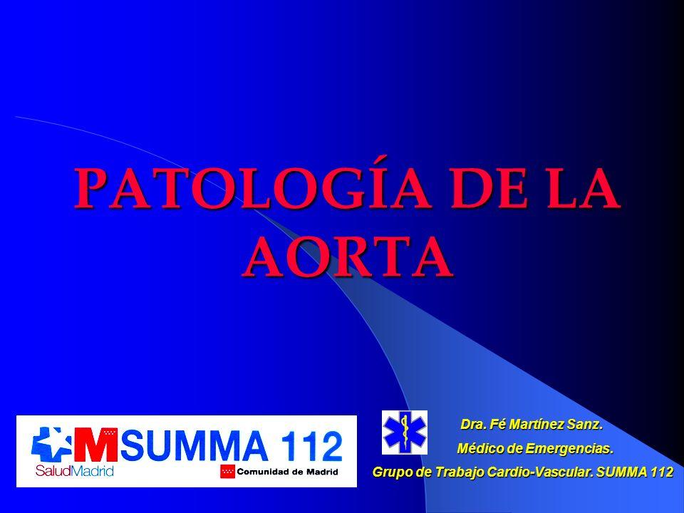 PATOLOGÍA DE LA AORTA Dra. Fé Martínez Sanz. Médico de Emergencias.