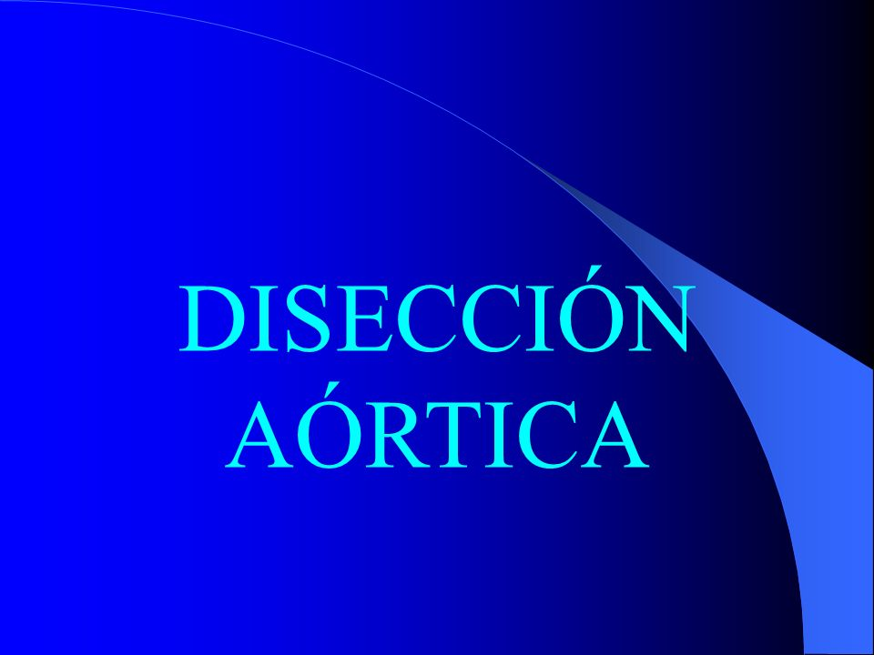 DISECCIÓN AÓRTICA