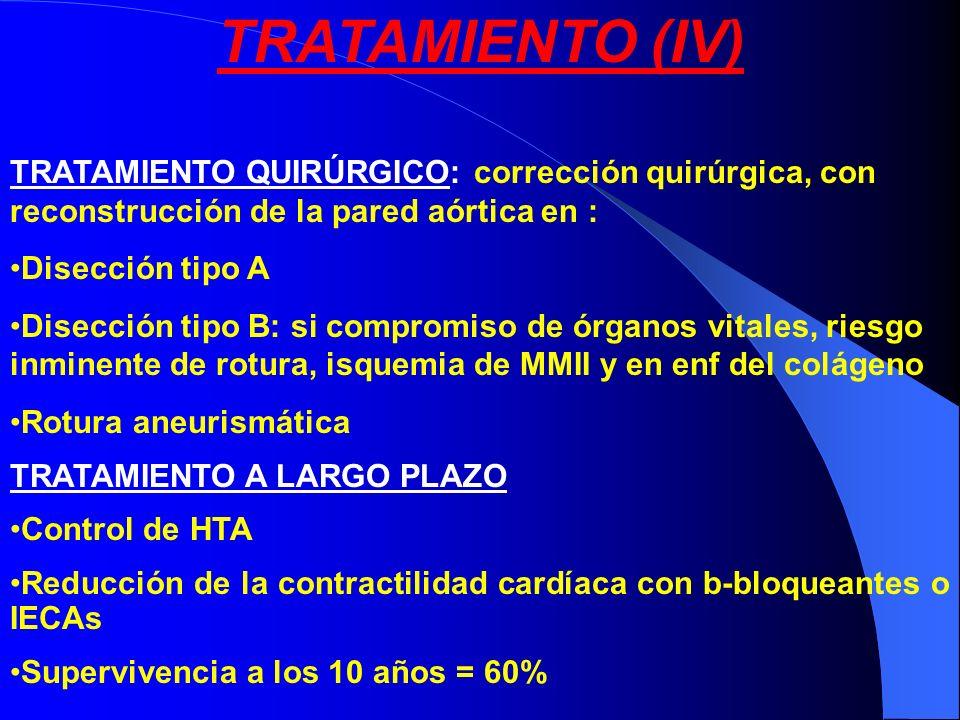 TRATAMIENTO (IV)TRATAMIENTO QUIRÚRGICO: corrección quirúrgica, con reconstrucción de la pared aórtica en :