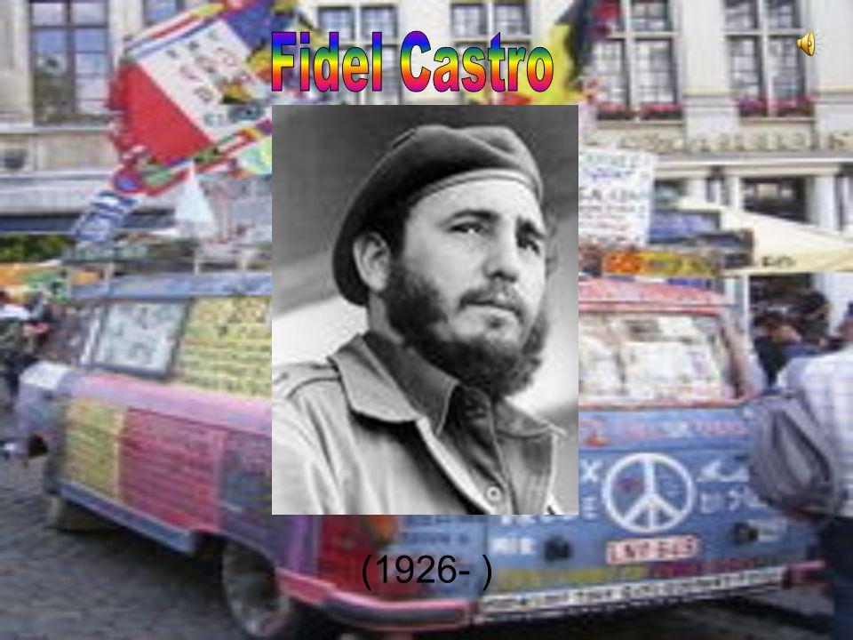 Fidel Castro (1926- )
