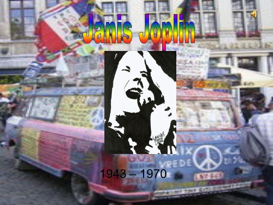 Janis Joplin 1943 – 1970