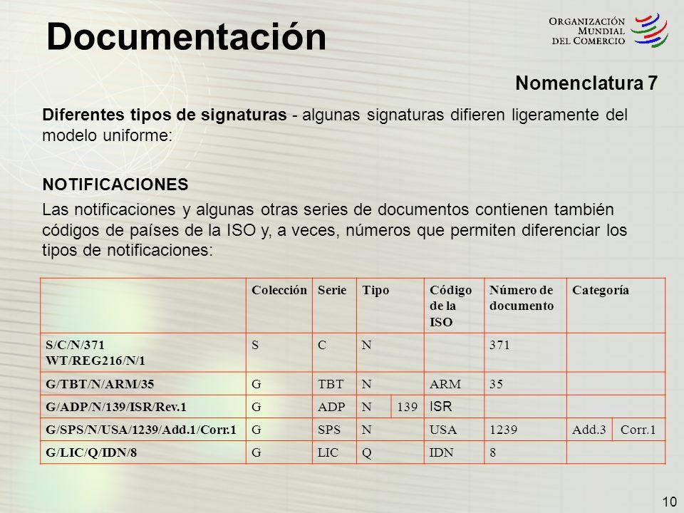 Nomenclatura 7 Diferentes tipos de signaturas - algunas signaturas difieren ligeramente del modelo uniforme: