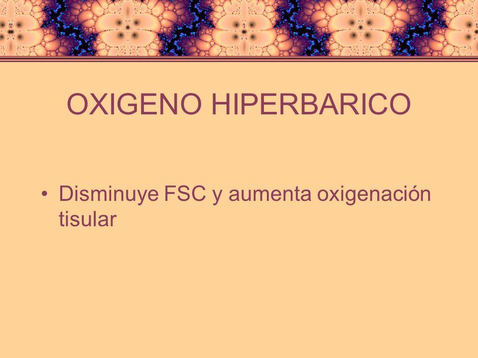 OXIGENO HIPERBARICO Disminuye FSC y aumenta oxigenación tisular
