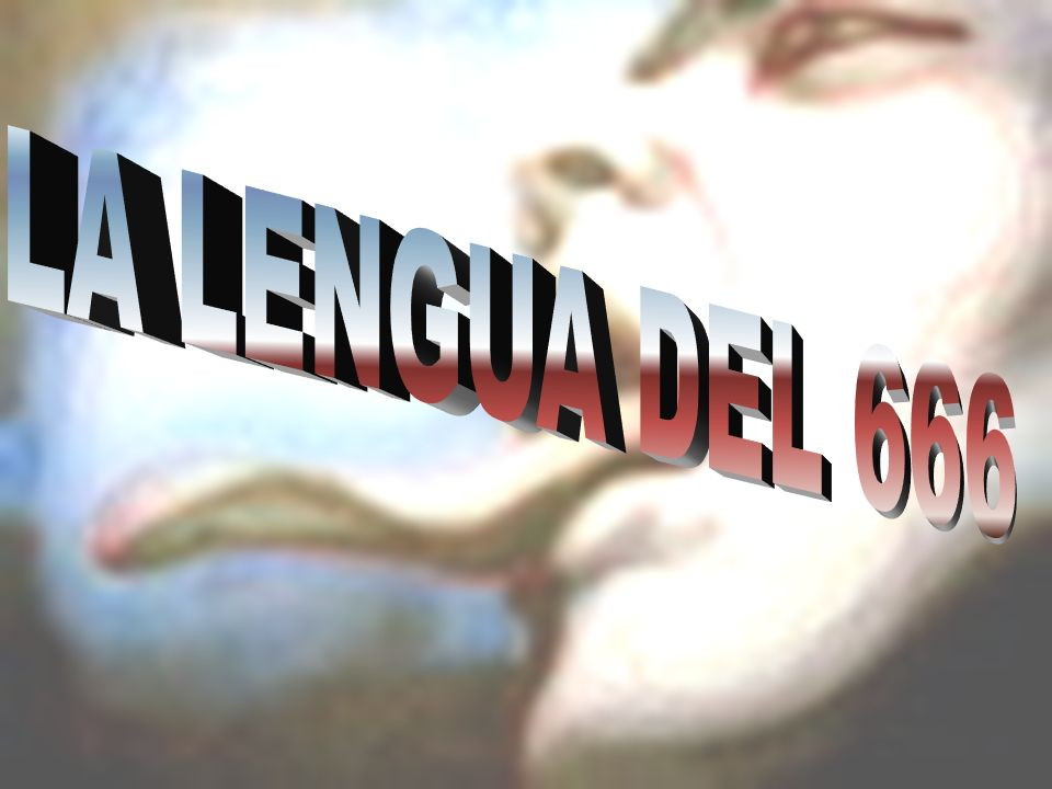 LA LENGUA DEL 666