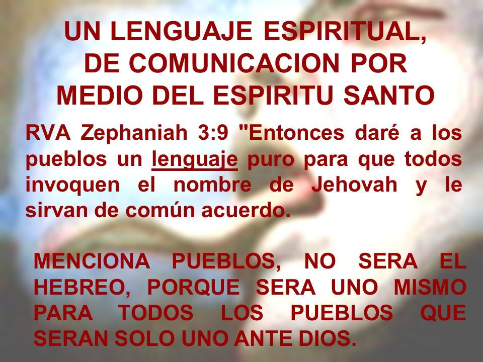 UN LENGUAJE ESPIRITUAL, DE COMUNICACION POR MEDIO DEL ESPIRITU SANTO