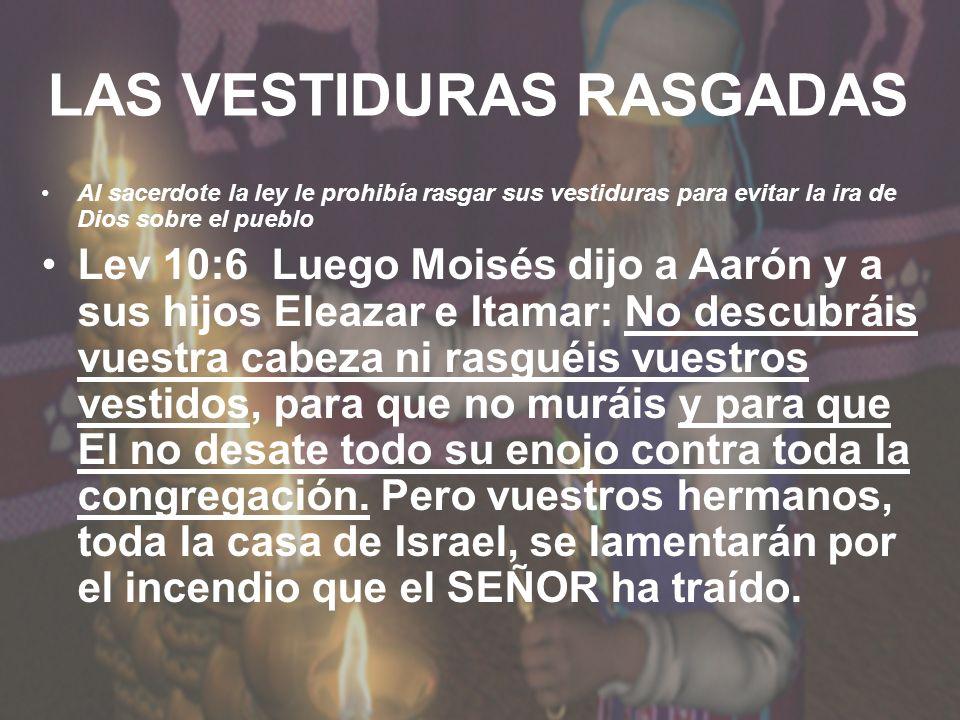 LAS VESTIDURAS RASGADAS