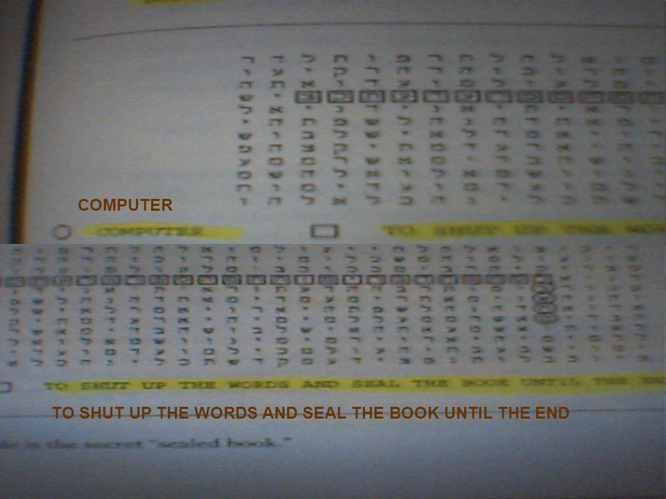 COMPUTER TO SHUT UP THE WORDS AND SEAL THE BOOK UNTIL THE END