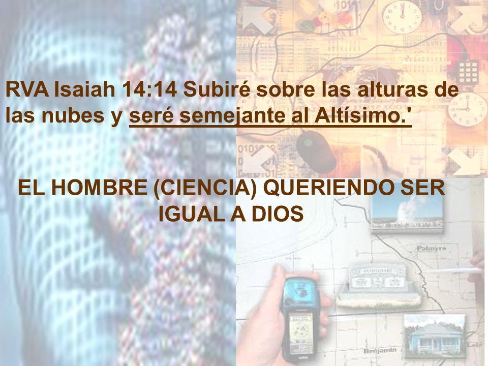 EL HOMBRE (CIENCIA) QUERIENDO SER