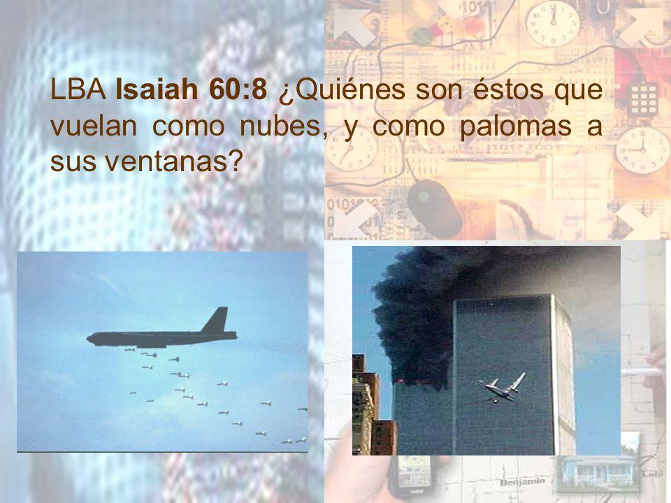 LBA Isaiah 60:8 ¿Quiénes son éstos que vuelan como nubes, y como palomas a sus ventanas
