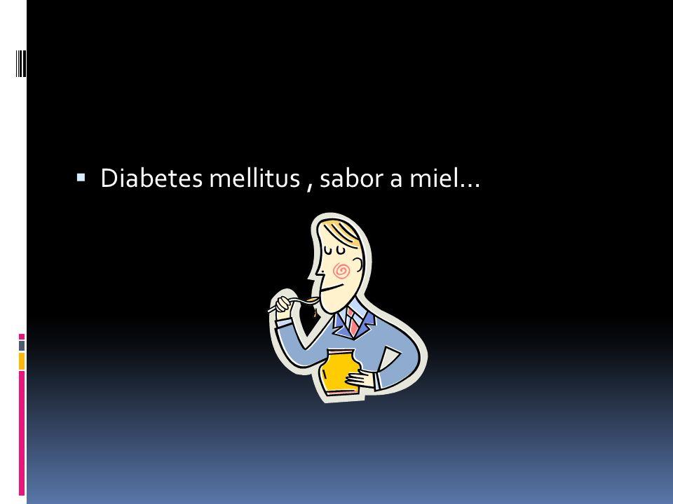 Diabetes mellitus , sabor a miel…