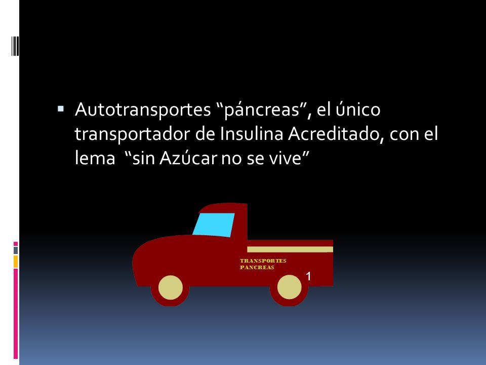 Autotransportes páncreas , el único transportador de Insulina Acreditado, con el lema sin Azúcar no se vive