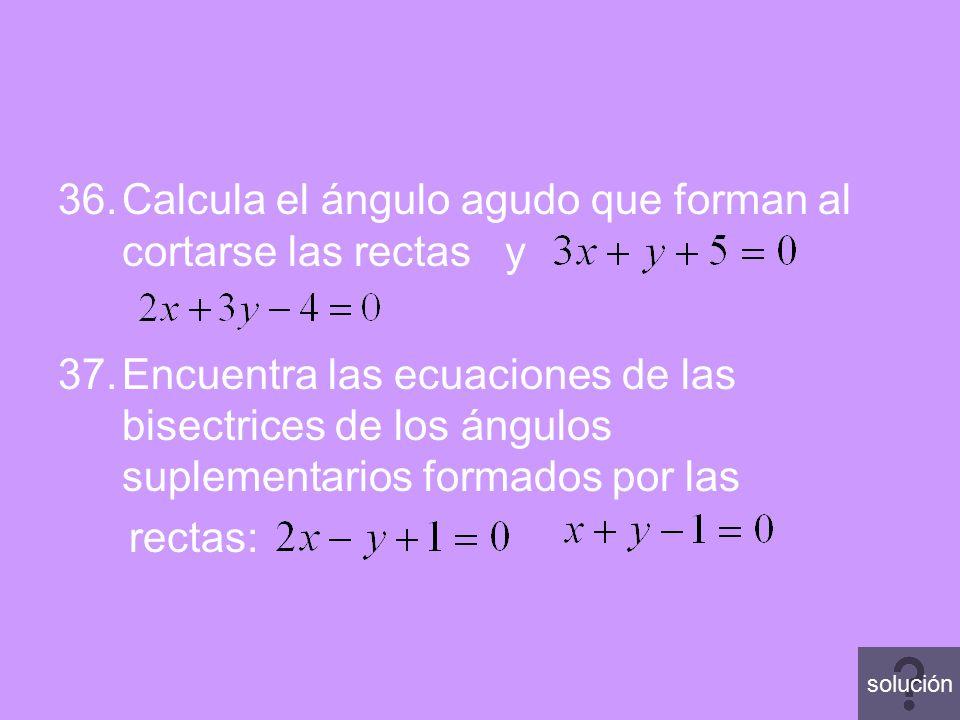 Calcula el ángulo agudo que forman al cortarse las rectas y