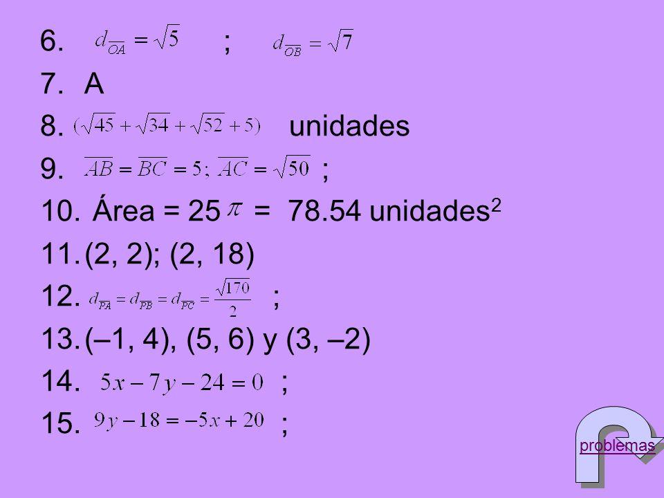 ; A unidades Área = 25 = 78.54 unidades2 (2, 2); (2, 18)
