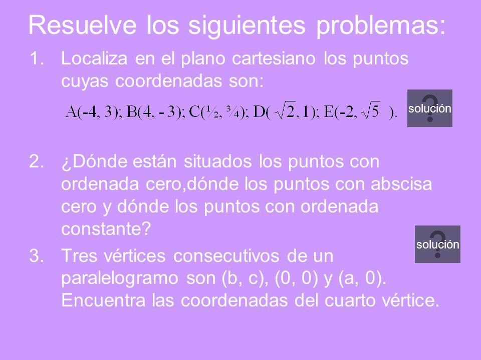 Resuelve los siguientes problemas: