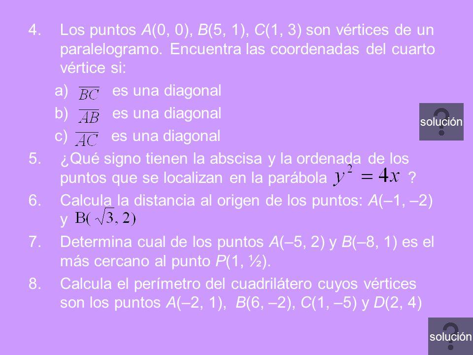 Calcula la distancia al origen de los puntos: A(–1, –2) y
