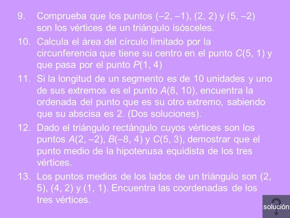 Comprueba que los puntos (–2, –1), (2, 2) y (5, –2) son los vértices de un triángulo isósceles.