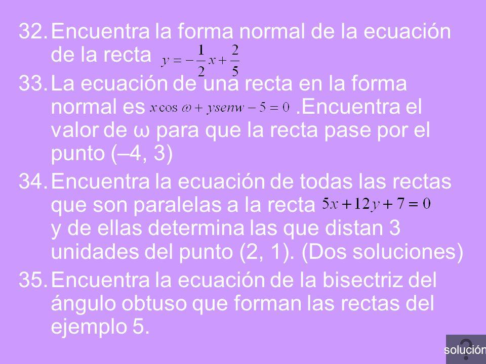 Encuentra la forma normal de la ecuación de la recta