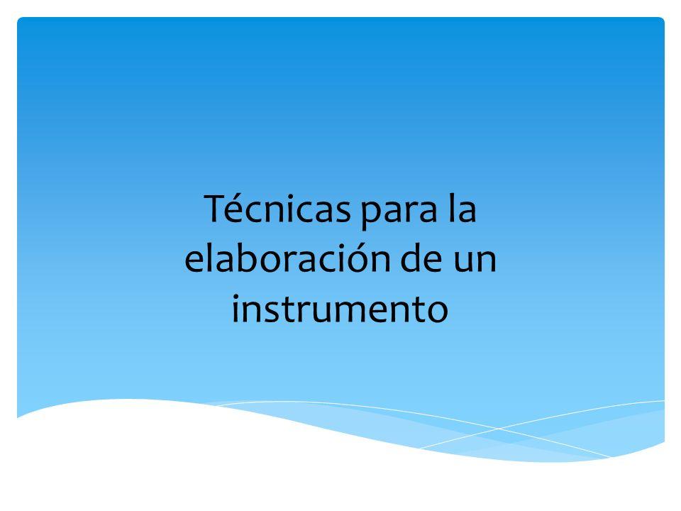 Técnicas para la elaboración de un instrumento