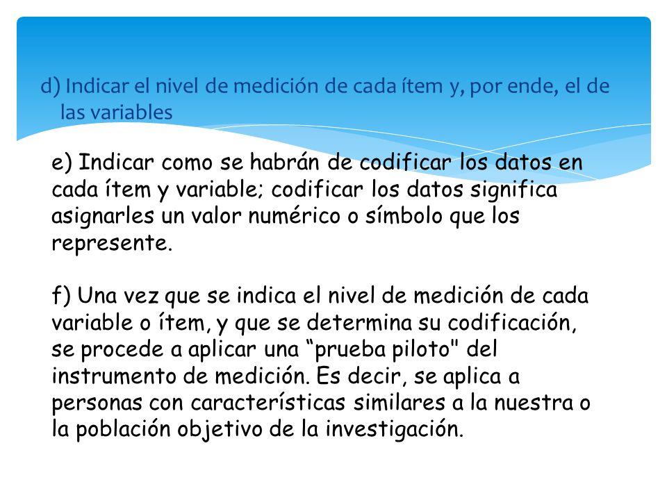d) Indicar el nivel de medición de cada ítem y, por ende, el de las variables