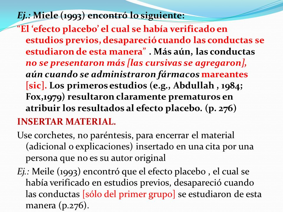 Ej.: Miele (1993) encontró lo siguiente: