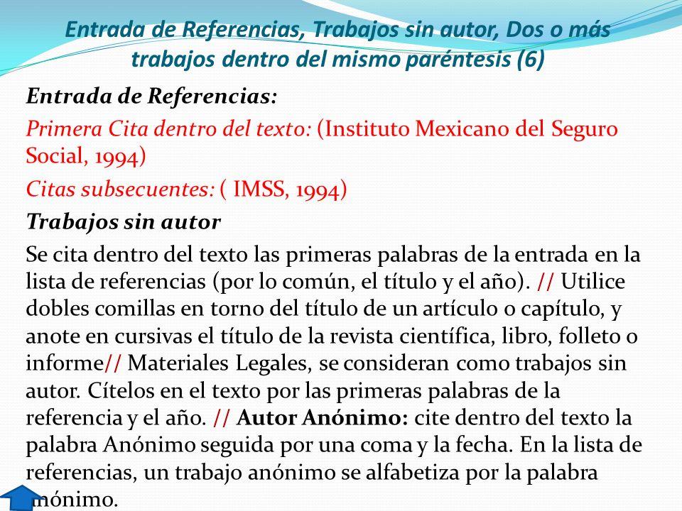 Entrada de Referencias, Trabajos sin autor, Dos o más trabajos dentro del mismo paréntesis (6)
