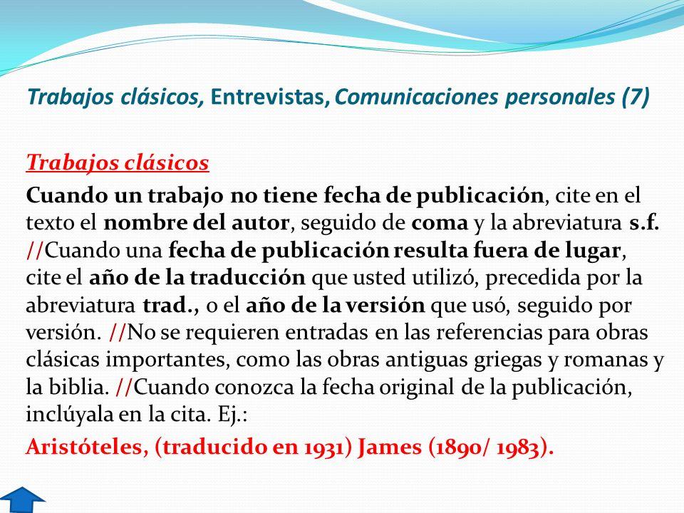 Trabajos clásicos, Entrevistas, Comunicaciones personales (7)