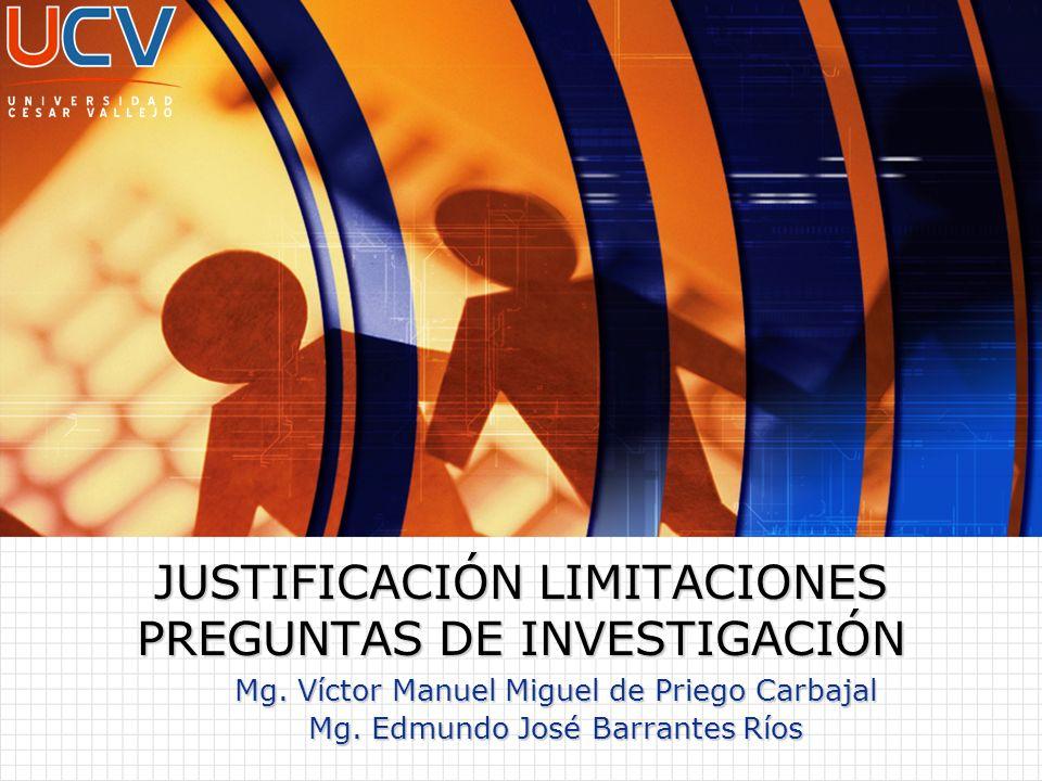 JUSTIFICACIÓN LIMITACIONES PREGUNTAS DE INVESTIGACIÓN