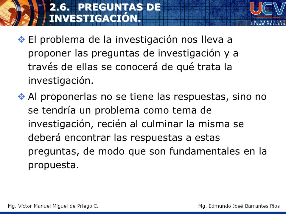 2.6. PREGUNTAS DE INVESTIGACIÓN.