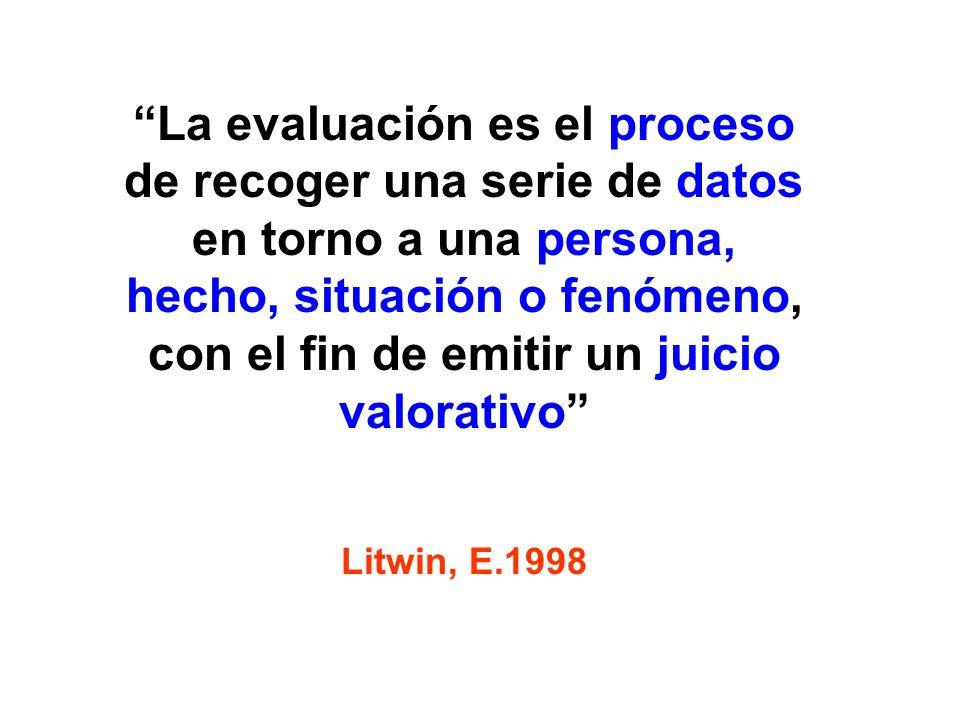 La evaluación es el proceso de recoger una serie de datos en torno a una persona, hecho, situación o fenómeno, con el fin de emitir un juicio valorativo