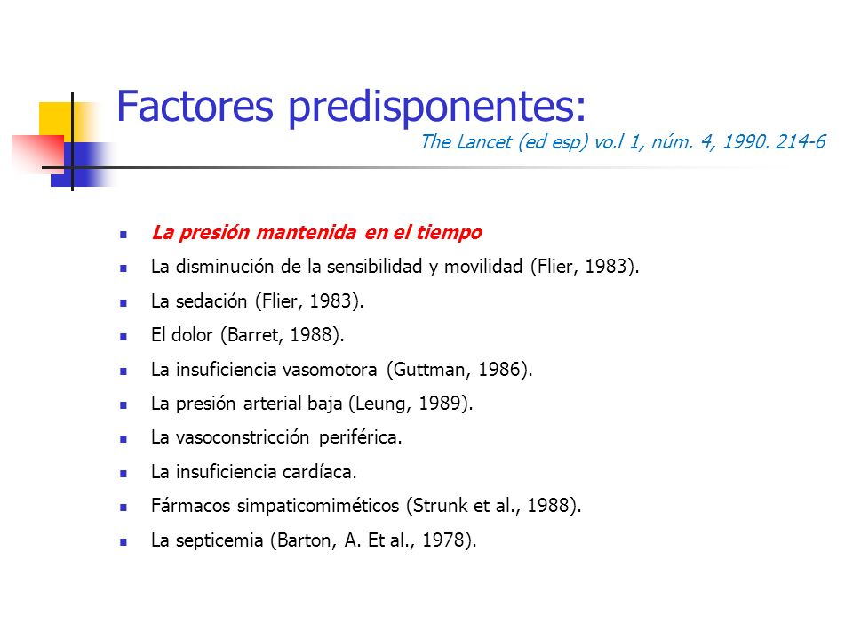 Factores predisponentes:. The Lancet (ed esp) vo. l 1, núm. 4, 1990