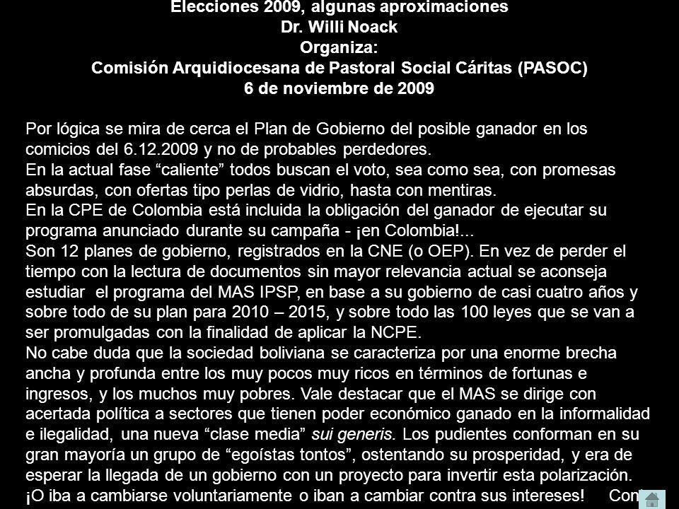 Elecciones 2009, algunas aproximaciones Dr. Willi Noack Organiza: