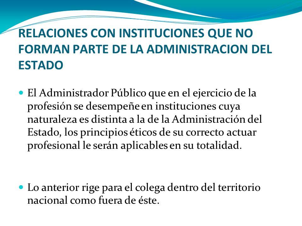RELACIONES CON INSTITUCIONES QUE NO FORMAN PARTE DE LA ADMINISTRACION DEL ESTADO