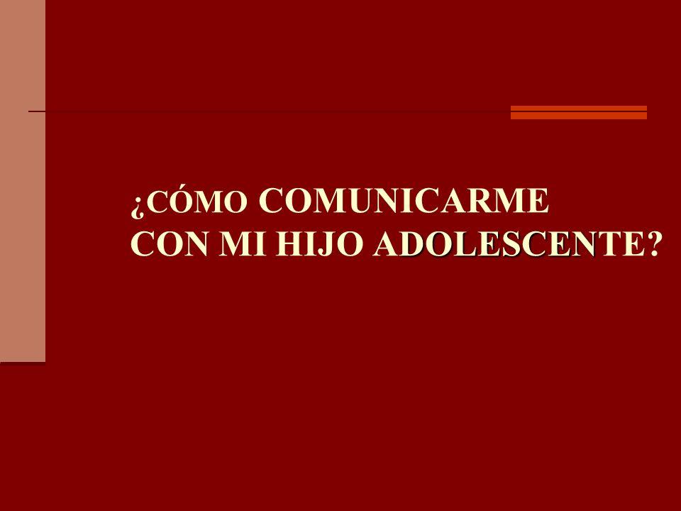 ¿CÓMO COMUNICARME CON MI HIJO ADOLESCENTE