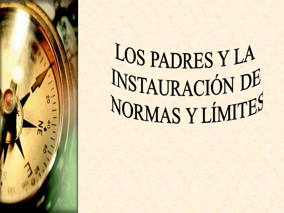 LOS PADRES Y LA INSTAURACIÓN DE NORMAS Y LÍMITES