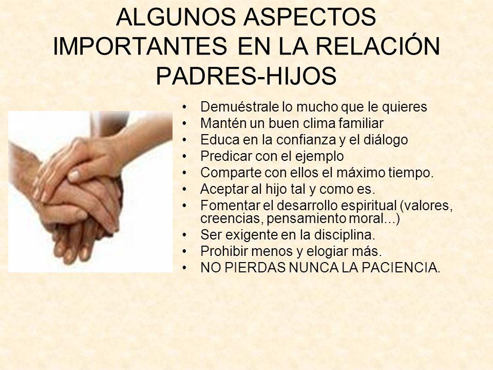 ALGUNOS ASPECTOS IMPORTANTES EN LA RELACIÓN PADRES-HIJOS