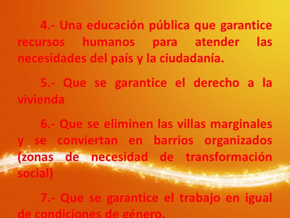 4.- Una educación pública que garantice recursos humanos para atender las necesidades del país y la ciudadanía.