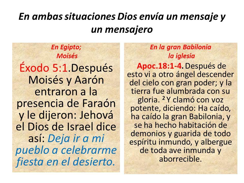 En ambas situaciones Dios envía un mensaje y un mensajero