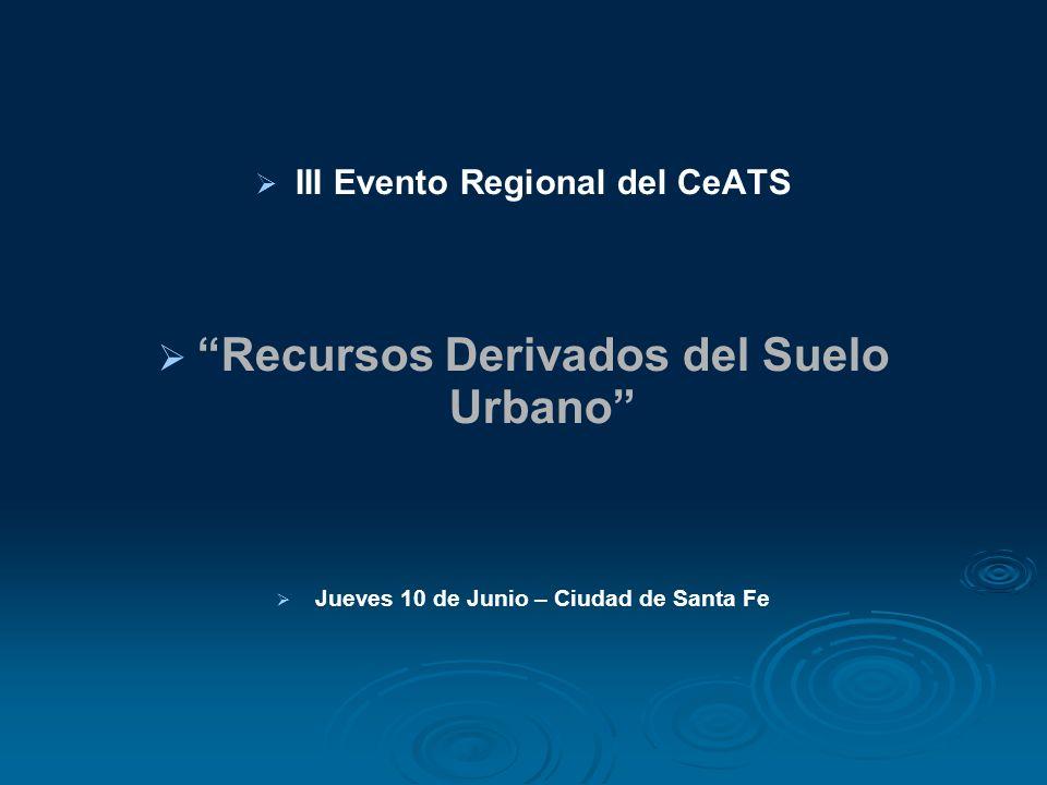 III Evento Regional del CeATS Recursos Derivados del Suelo Urbano