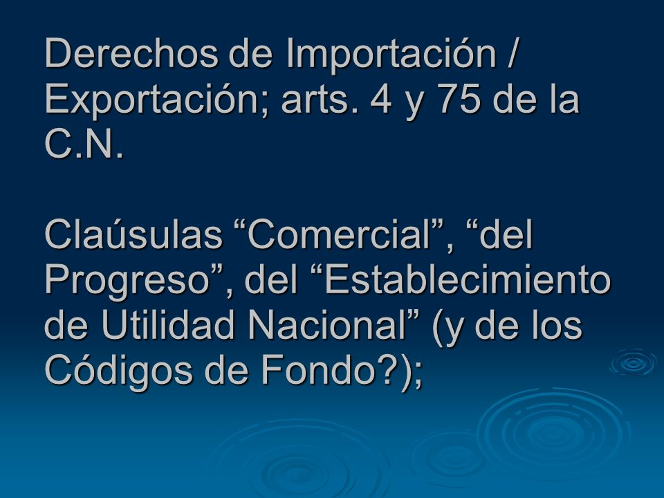 Derechos de Importación / Exportación; arts. 4 y 75 de la C. N